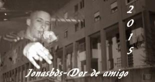 Áudio: Jonasbds - Dor de amigo