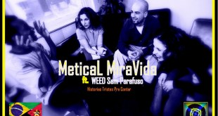 Áudio: Metical MiraVida - Histórias Tristes ft. Weed Sem Parafuso