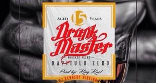 Áudio: Drunk Master – Kapitulo Zero ft. Kennedy Ribeiro