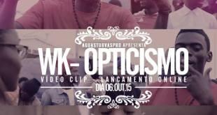 Vídeo: WK – Opticismo