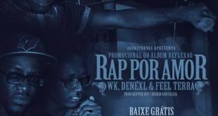 Single: WK - Rap Por Amor feat. Denéxl & Feel Terra