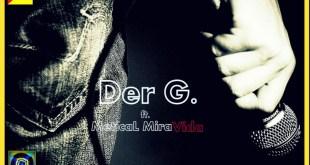 Áudio: Der G. ft Metical MiraVida - Alguém Empreste-me Microfone [Download]
