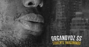 Áudio: Organoydz S.S - Carpe Diem feat. Kennedy Ribeiro [Download]