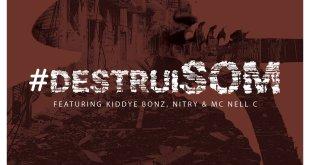 Buddha ft. Kiddye Bonz, Nitry, MC Nell C  - #destruiSOM