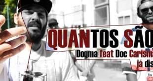 """Vídeo: Dogma - """"Quantos São?!"""" Feat. DOC Carismático"""