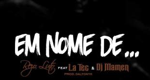 Rezo-Luto - Em Nome de... ft. Latec e Dj Mamen [Download]