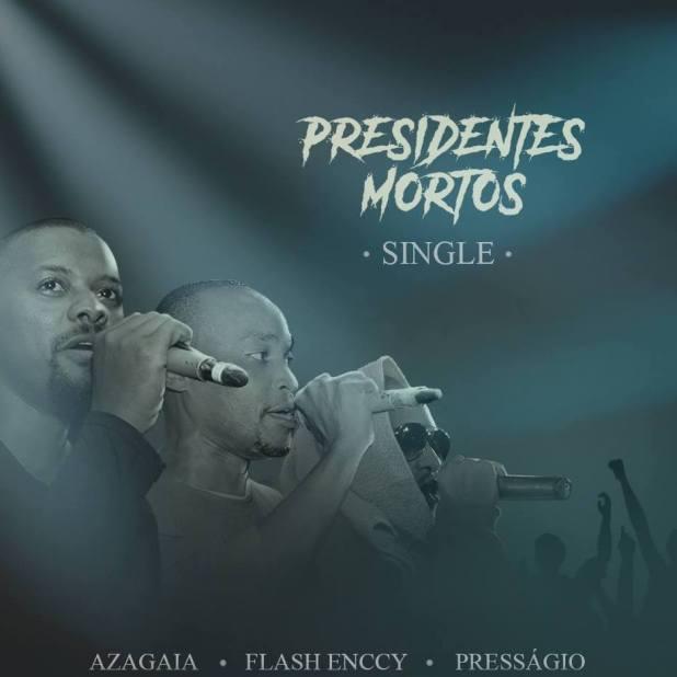 pressagio-presidentes-mortos-ft-flash-enccy-azagaia