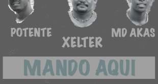 MD Akas, Xelter & Potente - Mando Aqui  [Download]