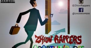 Zhion Rappers - Oportunidades [Download]