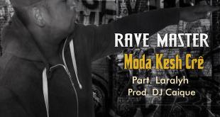 Rave Master - Moda kesh Cre Part. Laralyh (Prod. DJ Caique) [Download]