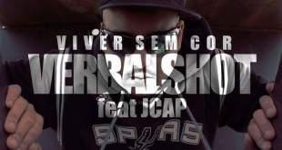 Vídeo: Verbalshot - Viver Sem Cor feat. J.Cap
