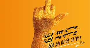 Bob Da Rage Sense – Rei Morto, Rei Foste