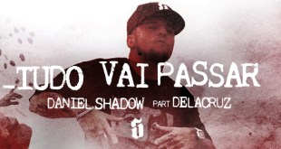 Daniel Shadow - Tudo Vai Passar pt. Delacruz [Download]