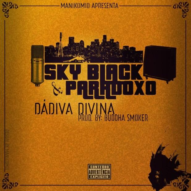 Sky Black e Paradoxo - Dádiva Divina [Download]