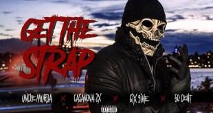 Uncle Murda, 50 Cent,  6ix9ine, Casanova - Get The Strap