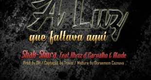 Shak Shura - A luz que faltava aqui Feat. Khriz d'Carvalho & Alaide