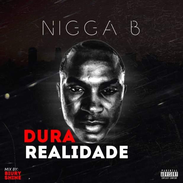 Nigga B - Dura Realidade