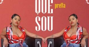 """Pretta lança single """"Sou o Que Sou"""""""