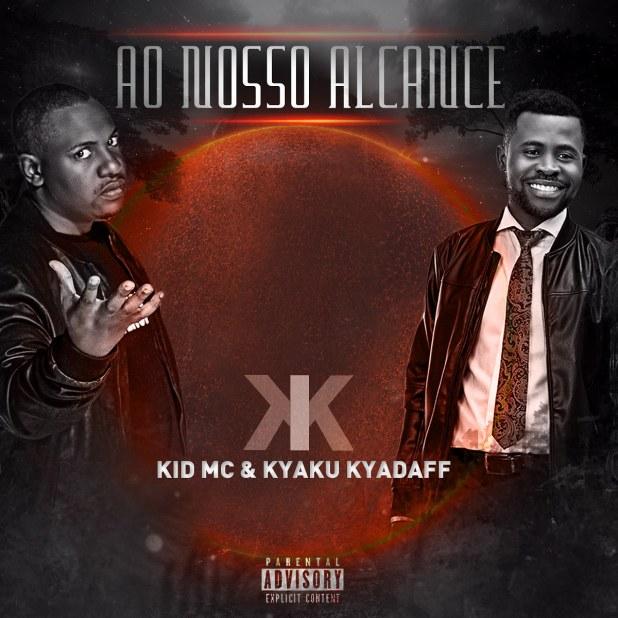 Kid MC & Kyaku Kyadaff - Ao Nosso Alcance