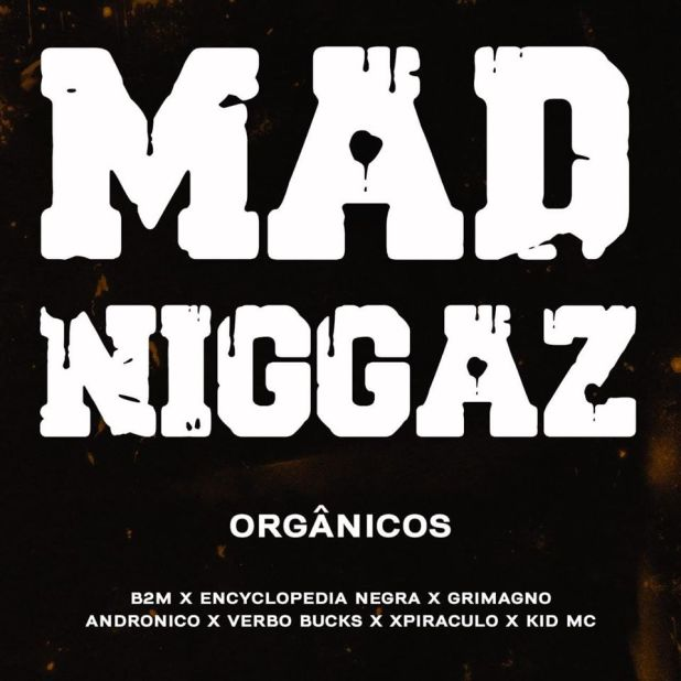 "Mad Niggaz lança single ""Organicos"" com Kid Mc"