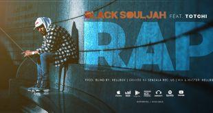 Vídeo: Black Souljah - RAP feat. Totchi