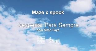 Maze e spock - Despertar Para Sempre Feat. Sitah Fayaa