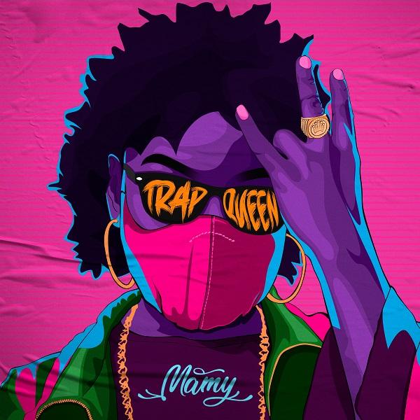Trap Queen, o novo EP de Mamy estará disponível no dia 10 de Maio