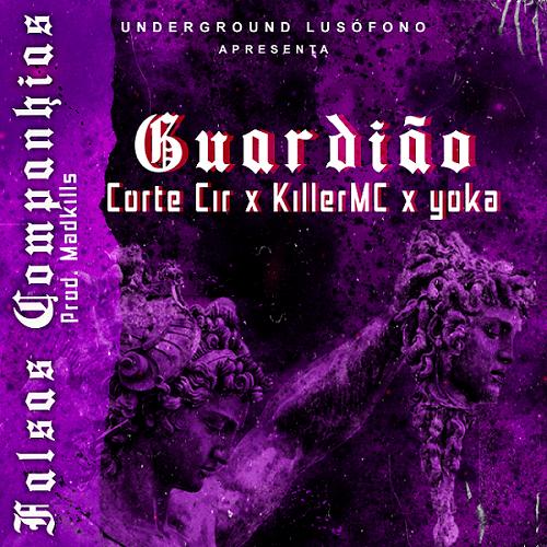 Underground Lusófono - Falsas Companhias Feat. Guardião, Corte Cir, Killer Mc, Yoka