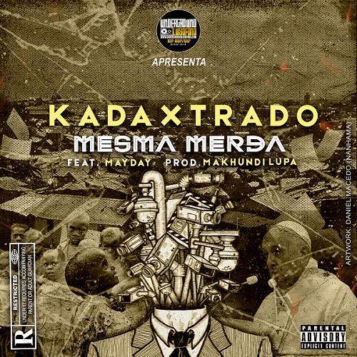 Kadaxtrado & UL – Mesma Merda