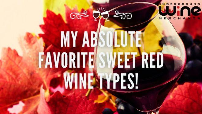 My Absolute FAVORITE Sweet Red Wine Types!