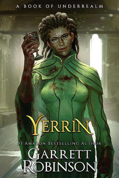 Yerrin, by #1 Amazon Bestselling author Garrett Robinson