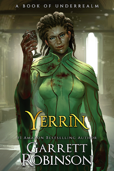 Yerrin, by #1 Amazon Bestselling author Garrett Robinson