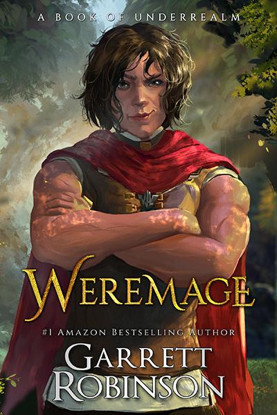 Weremage, by #1 Amazon Bestselling author Garrett Robinson
