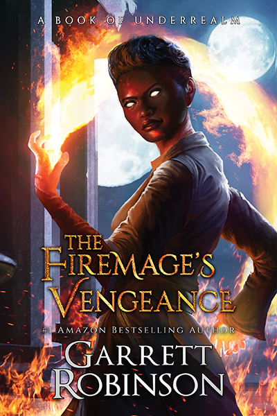 The Firemage's Vengeance, by #1 Amazon Bestselling author Garrett Robinson