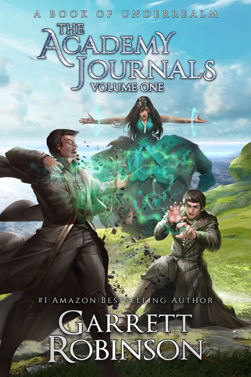 The Academy Journals Volume One, by #1 Amazon Bestseller Garrett Robinson