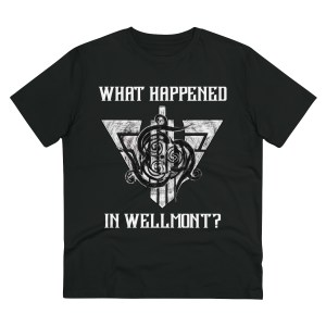 What Happened at Wellmont Shirt