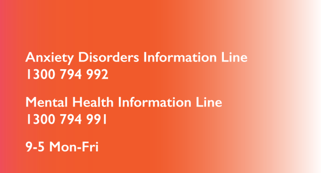 Anxiety Disorders Information Line 1300 794 992