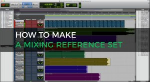 How to make a mixing reference set