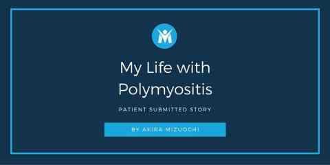 Akira's Life with Polymyositis