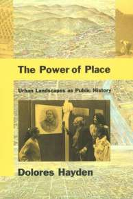 Dolores Hayden, The Power of Place