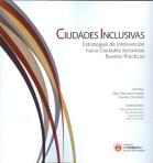Olga Wainstein-Krasuk, Graciela Brandáriz: Ciudades inclusivas, Estrategias de Intervención hacia Ciudades Inclusivas. Buenas Prácticas