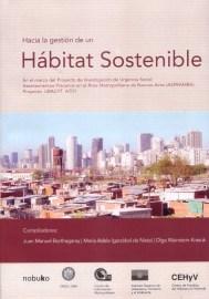 Juan Manuel Borthagaray, María Adela Igarzábal de Nistal, Olga Wainstein-Krasuk, Hacia la gestión de un Hábitat sostenible, 2006