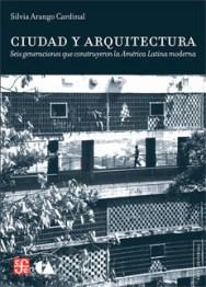 Silvia Arango, Ciudad y arquitectura Seis generaciones