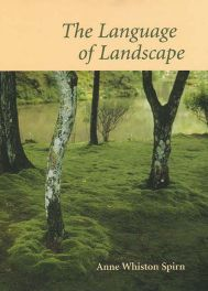 Anne Whiston Spirn, The Language of Landscape. 1998