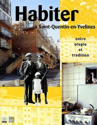 Anne Debarre, libro Habiter à Saint-Quentin-enYvelines. Entre utopie et tradition, 1995