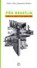 Maria Alice Junqueira Bastos, Pós-Brasília rumos da arquitetura brasileira