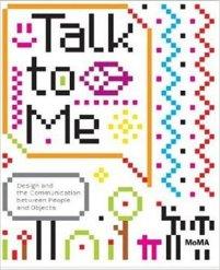 Paola Antonelli, Publicación Talk to me