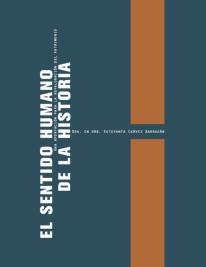 Estefanía Chávez Barragán - El sentido humano de la historia. Una aportación para la revaloración del patrimonio, 2013.