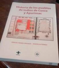 Graciela Viñuales, Ramón Gutiérrez, Historia de los pueblos de indios de Cusco y Apurímac. CEDODAL. 2014.