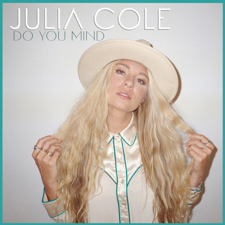 """Julia Cole releases """"Do You Mind"""" The photos the single cover art."""
